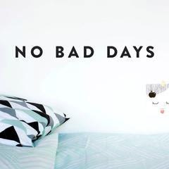 No Bad Days Wall Quote