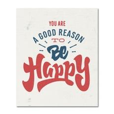 Reason To Be Happy Print